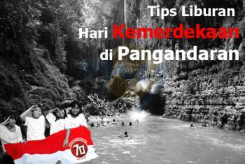 Tips Liburan Hari Kemerdekaan di Pangandaran